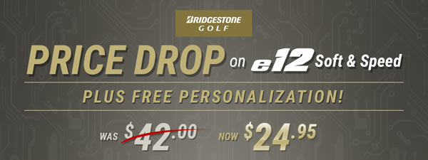 Price Drop on Bridgestone e12, now $24.95 plus Free Personalization!