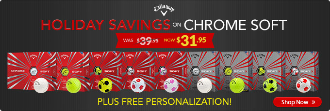 Holiday Savings on Chrome Soft