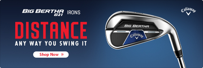 Big Bertha 21 - Distance Any Way You Swing It - Shop Irons