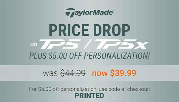 Price Drop on TaylorMade TP5 & TP5x, Now $39.99 with $5 Off Personalization!