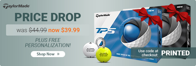 TaylorMade Price Drop on TP5 and TP5x Golf Balls. Now $39.99 with Free Personalization. Limited Time Offer.