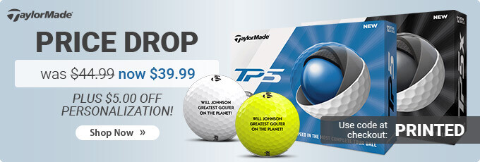 TaylorMade Price Drop on TP5 and TP5x Golf Balls. Now $39.99 with $5.00 Off Personalization. While Supplies Last.