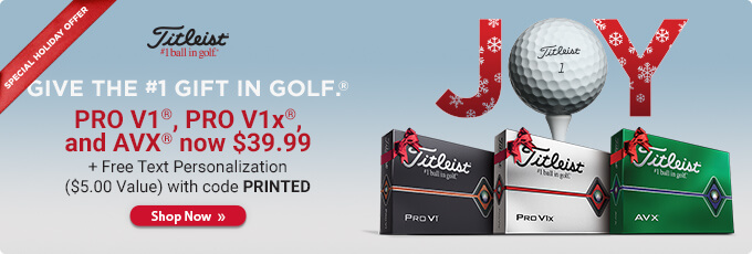 Titleist Holiday Special | Pro V1, pro V1x, and AVX now $39.99.