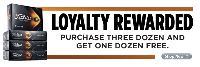 Titleist Loyalty Rewarded - Buy 3 Dozen Get 1 Dozen Free on Pro V1, Pro V1x, Pro V1 x Left Dash, and AVX
