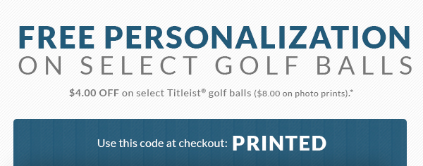 Free Personalization on Golf Balls from Top Brands, 1dz Minimum - Use this code at checkout: PRINTED