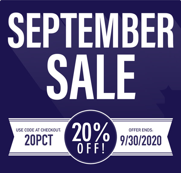 September Sale | 20% Off through September 30, using code 20PCT at checkout