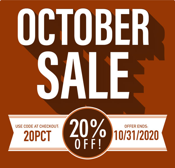 October Sale | 20% Off through October 31, using code 20PCT at checkout